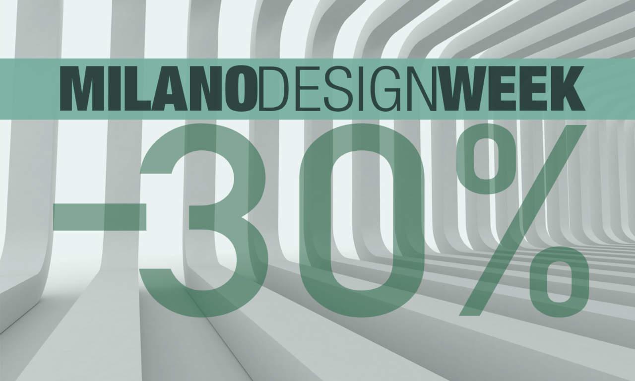 Scopri le promozioni per la nostra design week 2017 new for Design week milano 2017